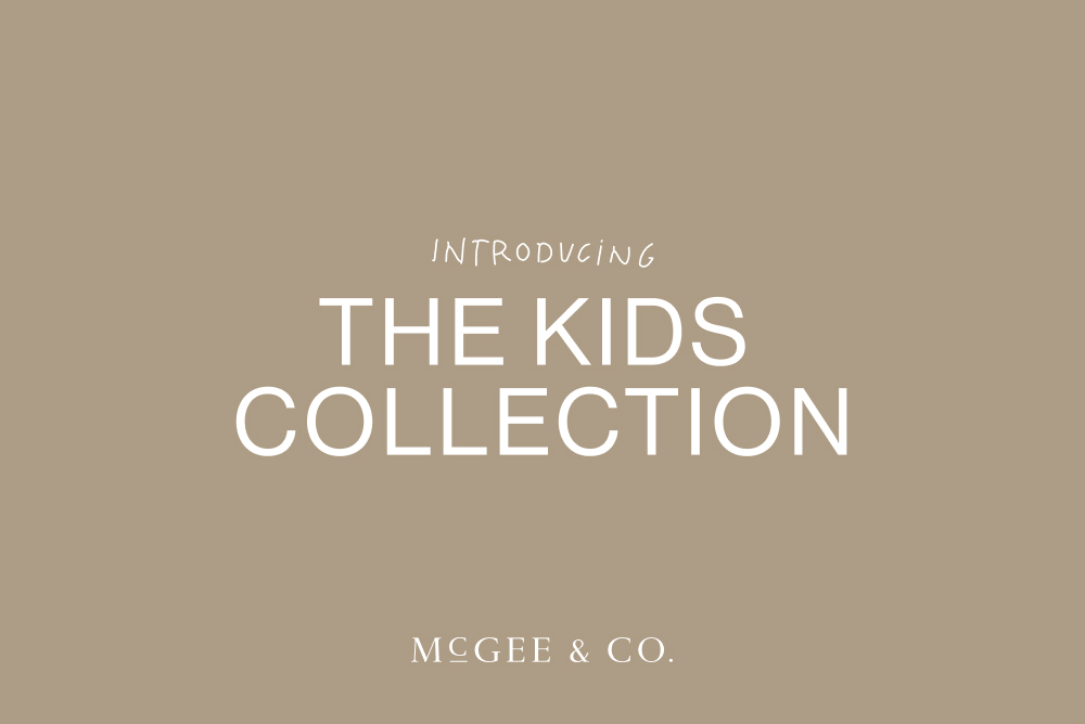 The McGee & Co. Kids Collection: Our Team's Picks